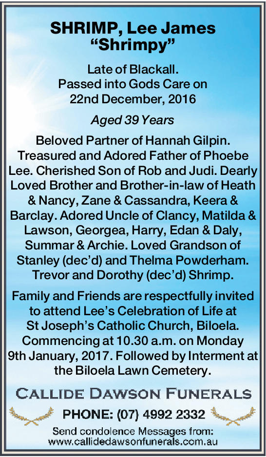 Late of Blackall. Passed into Gods Care on 22nd December, 2016 Aged 39 Years Beloved Partne...