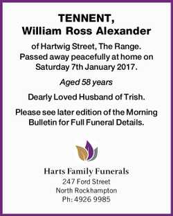 TENNENT, William Ross Alexander   of Hartwig Street, The Range.   Passed away peacefully...