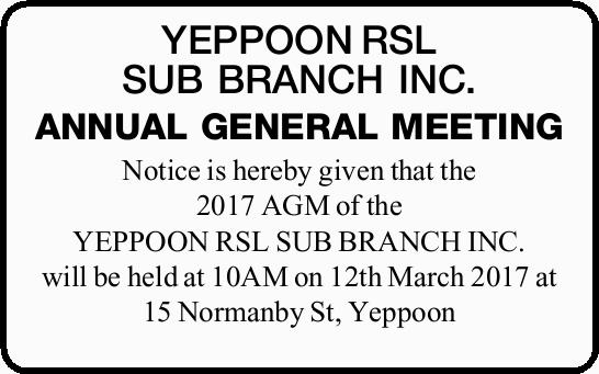 YEPPOON RSL SUB BRANCH INC. ANNUAL GENERAL MEETING   Notice is hereby given that the 2017 AGM...