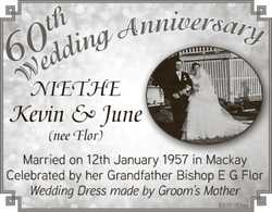NIETHE, Kevin & June (nee Flor) Married on 12th January 1957 in Mackay Celebrated by her Gran...