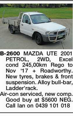 B-2600 MAZDA UTE 2001 PETROL, 2WD, Excel cond 245,00km Rego to Nov '17 + Roadworthy. New ty...