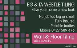 BG & TA WESTLE TILING Give your home a new look No job too big or small Fully Insured Reliable t...