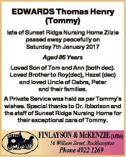 EDWARDS Thomas Henry (Tommy) late of Sunset Ridge Nursing Home Zilzie passed away peacefully on Satu...