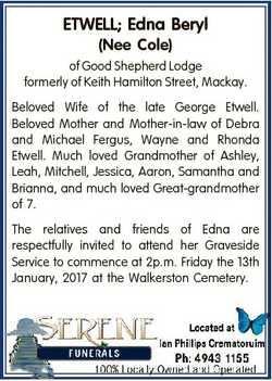 ETWELL; Edna Beryl (Nee Cole) of Good Shepherd Lodge formerly of Keith Hamilton Street, Mackay. Belo...