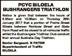 PCYC BILOELA BUSHRANGERS TRIATHLON Notice is given that between the hours of 6.30am and 10.00am on T...