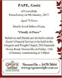 PAPE, Goetz of Cooroibah. Passed away on 9th January, 2017. Aged 79 Years Dearly loved father of Lar...