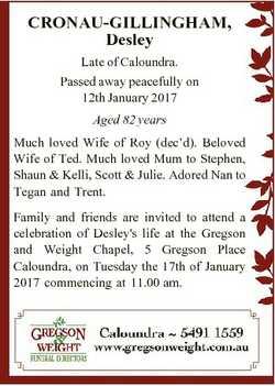CRONAU-GILLINGHAM, Desley Late of Caloundra. Passed away peacefully on 12th January 2017 Aged 82 yea...