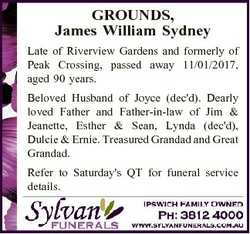 GROUNDS, James William Sydney Late of Riverview Gardens and formerly of Peak Crossing, passed away 1...