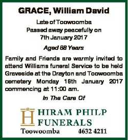GRACE, William David Late of Toowoomba Passed away peacefully on 7th January 2017 Aged 88 Years Fami...