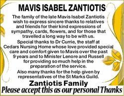 MAVIS ISABEL ZANTIOTIS   The family of the late Mavis Isabel Zantiotis wish to express sincer...