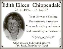 Edith Eileen Chippendale 28.11.1942  14.1.2007 Your life was a blessing Your memory a treasure You a...