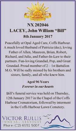 "NX 202046 LACEY, John William ""Bill"" 8th January 2017 Peacefully at Opal Aged Care, Coffs..."