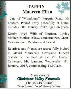 "TAPPIN Maureen Ellen Late of ""Mundoona"", Popenia Road, Mt Larcom. Passed away peacefully a..."