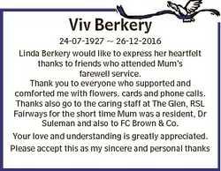 Viv Berkery 24-07-1927  26-12-2016 Linda Berkery would like to express her heartfelt thanks to frien...