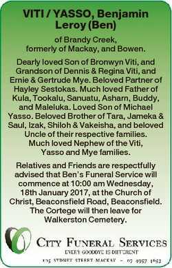 VITI / YASSO, Benjamin Leroy (Ben) of Brandy Creek, formerly of Mackay, and Bowen. Dearly loved Son...