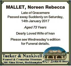 MALLET, Noreen Rebecca Late of Gracemere Passed away Suddenly on Saturday, 14th January 2017 Aged 73...