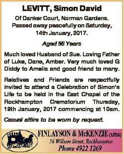 LEVITT, Simon David Of Danker Court, Norman Gardens. Passed away peacefully on Saturday, 14th Januar...