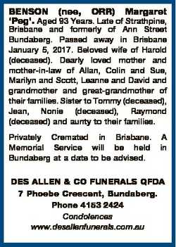 BENSON (nee, ORR) Margaret `Peg'. Aged 93 Years. Late of Strathpine, Brisbane and formerly of An...