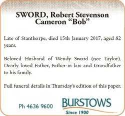 "SWORD, Robert Stevenson Cameron ""Bob"" Late of Stanthorpe, died 15th January 2017, aged 82..."