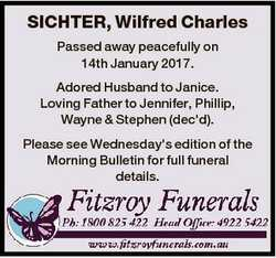 SICHTER, Wilfred Charles Passed away peacefully on 14th January 2017. Adored Husband to Janice. Lovi...