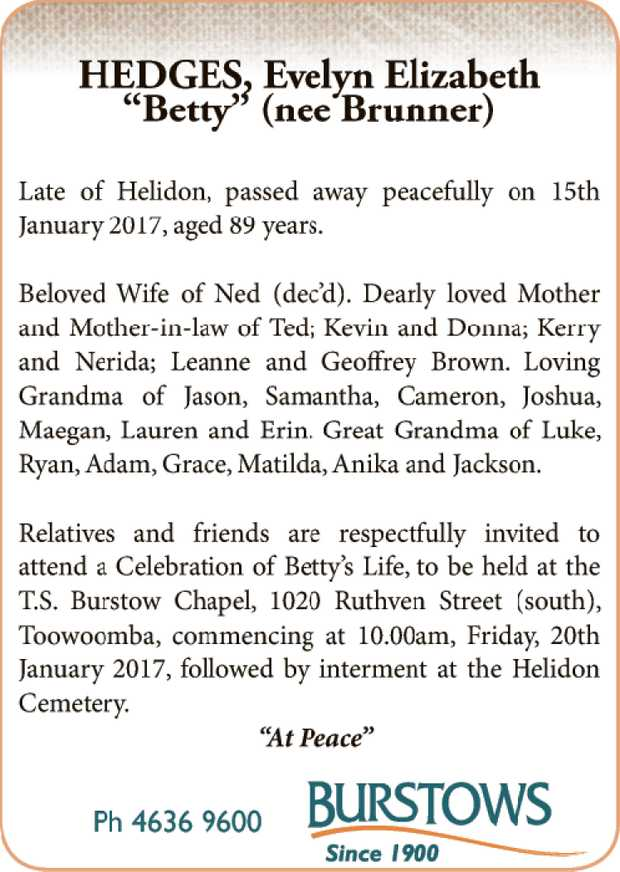 Late of Helidon, passed away peacefully on 15th January 2017, aged 89 years. Beloved Wife...