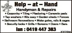 Help - at - Hand Handyman & Repairs * Carpentry * Tiling * Plastering * Concrete pads * Tap wash...