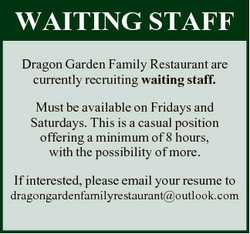 WAITING STAFF Dragon Garden Family Restaurant are currently recruiting waiting staff. Must be availa...