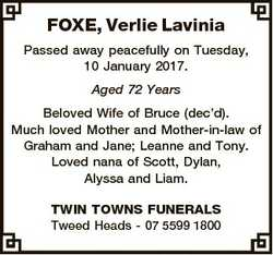 FOXE, Verlie Lavinia Passed away peacefully on Tuesday, 10 January 2017. Aged 72 Years Beloved Wife...