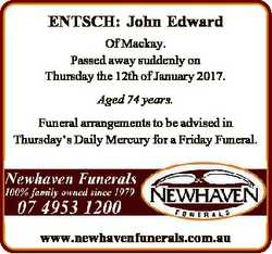 ENTSCH: John Edward Of Mackay. Passed away suddenly on Thursday the 12th of January 2017. Aged 74 ye...