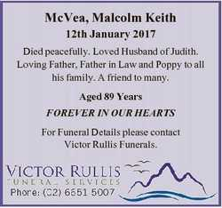 McVea, Malcolm Keith 12th January 2017 Died peacefully. Loved Husband of Judith. Loving Father, Fath...