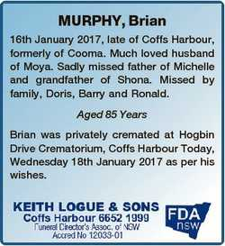 MURPHY, Brian 16th January 2017, late of Coffs Harbour, formerly of Cooma. Much loved husband of Moy...