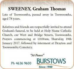 SWEENEY, Graham Thomas Late of Toowoomba, passed away in Toowoomba, aged 78 years. Relatives and fri...