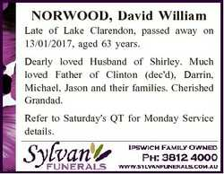 NORWOOD, David William Late of Lake Clarendon, passed away on 13/01/2017, aged 63 years. Dearly love...