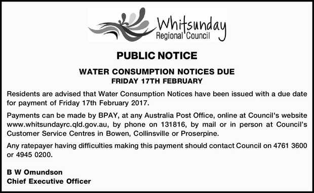 PUBLIC NOTICE WATER CONSUMPTION NOTICES DUE FRIDAY 17TH FEBRUARY Residents are advised that Water...