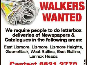 Walkers Wanted East Lismore, Lismore, Lismore Heights, Goonellbah, West Ballina, East Ballina, Lennox Heads Contact 6621 2770 6512769aa We require people to do letterbox deliveries of Newspapers & Catalogues in the following areas: and leave name, area and phone number.