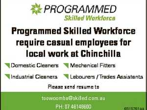 Programmed Skilled Workforce require casual employees for local work at Chinchilla - Domestic Cleaners - Mechanical Fitters - Industrial Cleaners - Labourers / Trades Assistants Please send resume to toowoomba@skilled.com.au PH: 07 46146600 6515761aa