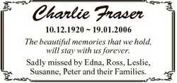 Charlie Fraser 10.12.1920  19.01.2006 The beautiful memories that we hold, will stay with us forever...