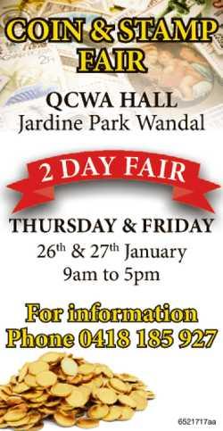 COIN & STAMP FAIR   QCWA HALL Jardine Park Wandal   2 day Fair Thursday & Fri...