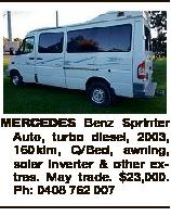 MERCEDES Benz Sprinter Auto, turbo diesel, 2003, 160klm, Q/Bed, awning, solar inverter & other e...