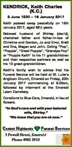 KENDRICK, Keith Charles (K.C.) 2 June 1930 - 16 January 2017 Keith passed away peacefully on 16th Ja...