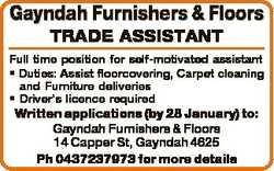 Gayndah Furnishers & Floors TRADE ASSISTANT Full time position for self-motivated assistant * Du...