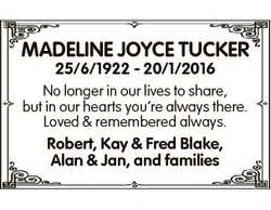 MADELINE JOYCE TUCKER 25/6/1922 - 20/1/2016 No longer in our lives to share, but in our hearts you&#...