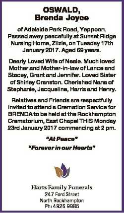 OSWALD, Brenda Joyce of Adelaide Park Road, Yeppoon. Passed away peacefully at Sunset Ridge Nursing...