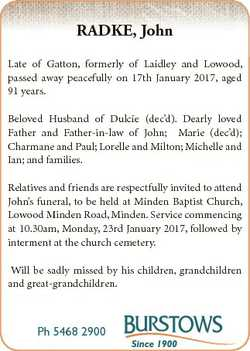 RADKE, John Late of Gatton, formerly of Laidley and Lowood, passed away peacefully on 17th January 2...