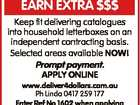 EARN EXTRA $$$ Keep fit delivering catalogues into household letterboxes on an independent contracting basis. Selected areas available NOW! Prompt payment. APPLY ONLINE www.deliver4dollars.com.au Ph Linda 0417 259 177 Enter Ref No 1602 when applying SALMAT - www.salmat.com.au