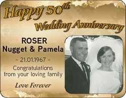 th Happy 50 Wedding Anniversary ROSER Nugget & Pamela  21.01.1967  Congratulations from your lov...