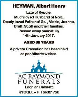 HEYMAN, Albert Henry Late of Kyogle. Much loved Husband of Nola. Dearly loved Father of Gail, Vickie...