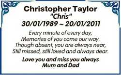 "Christopher Taylor ""Chris"" 30/01/1989  20/01/2011 Every minute of every day, Memories of y..."
