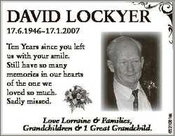 DAVID LOCKYER 17.6.194617.1.2007 Love Lorraine & Families, Grandchildren & 1 Great Grandchil...