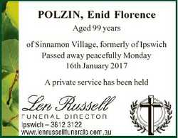 POLZIN, Enid Florence Aged 99 years of Sinnamon Village, formerly of Ipswich Passed away peacefully...